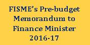 FISME's Pre-budget Memorandum to Finance Minister 2016-17